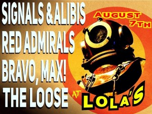 August 7, 2015 @ Lola's w/ Red Admirals, Bravo Max, The Loose