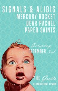 December 3, 2016 @ The Grotto w/ Paper Saints, Mercury Rocket, Dear Rachel