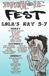 May 5,6, 7, 2017 - Brainhole Fest at Lola's