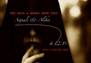 April 12, 2019 - Lola's Trailer Park w/ The Skin & Bones Drum Cult