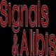 Signals & Alibis