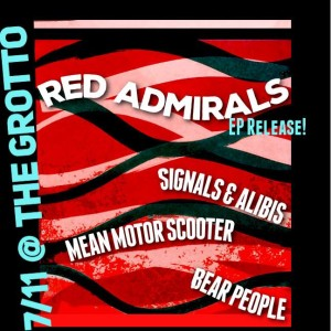 July 11, 2015 @ The Grotto w/ Red Admirals, Mean Motor Scooter, Bear People