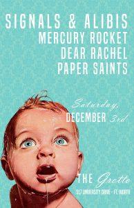 December 3, 2016 @ The Grotto w/ Paper Saints, Mercury Rocket, Dear Rachel
