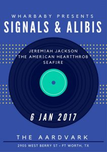 January 6, 2017 - The Aardvark w/ Jeremiah Jackson, Seafire, and The American Heartthrob
